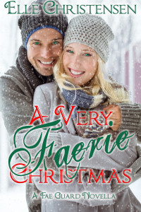 Book Cover: A Very Faerie Christmas (A Fae Guard Novella)