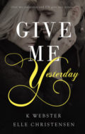 Give Me Yesterday is LIVE!